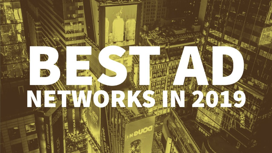 Best Advertising Networks for Monetizing your Blog in 2019